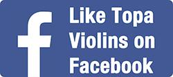 Like Topa Violins on Facebook