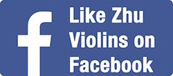 Like Zhu Violins on Facebook